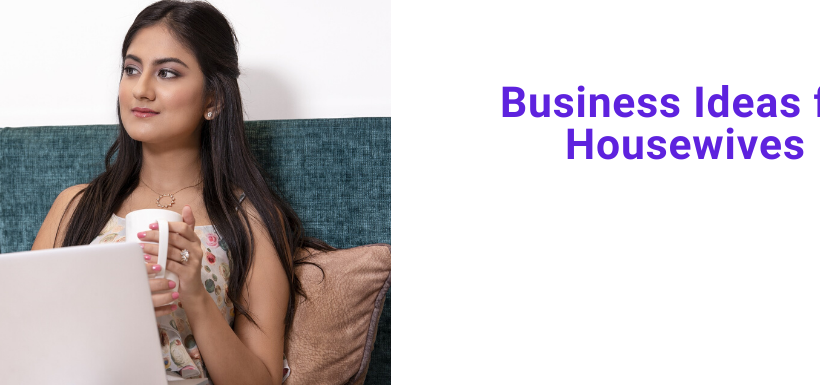 qualified-yet-bored-successful-home-business-ideas-for-housewives-2