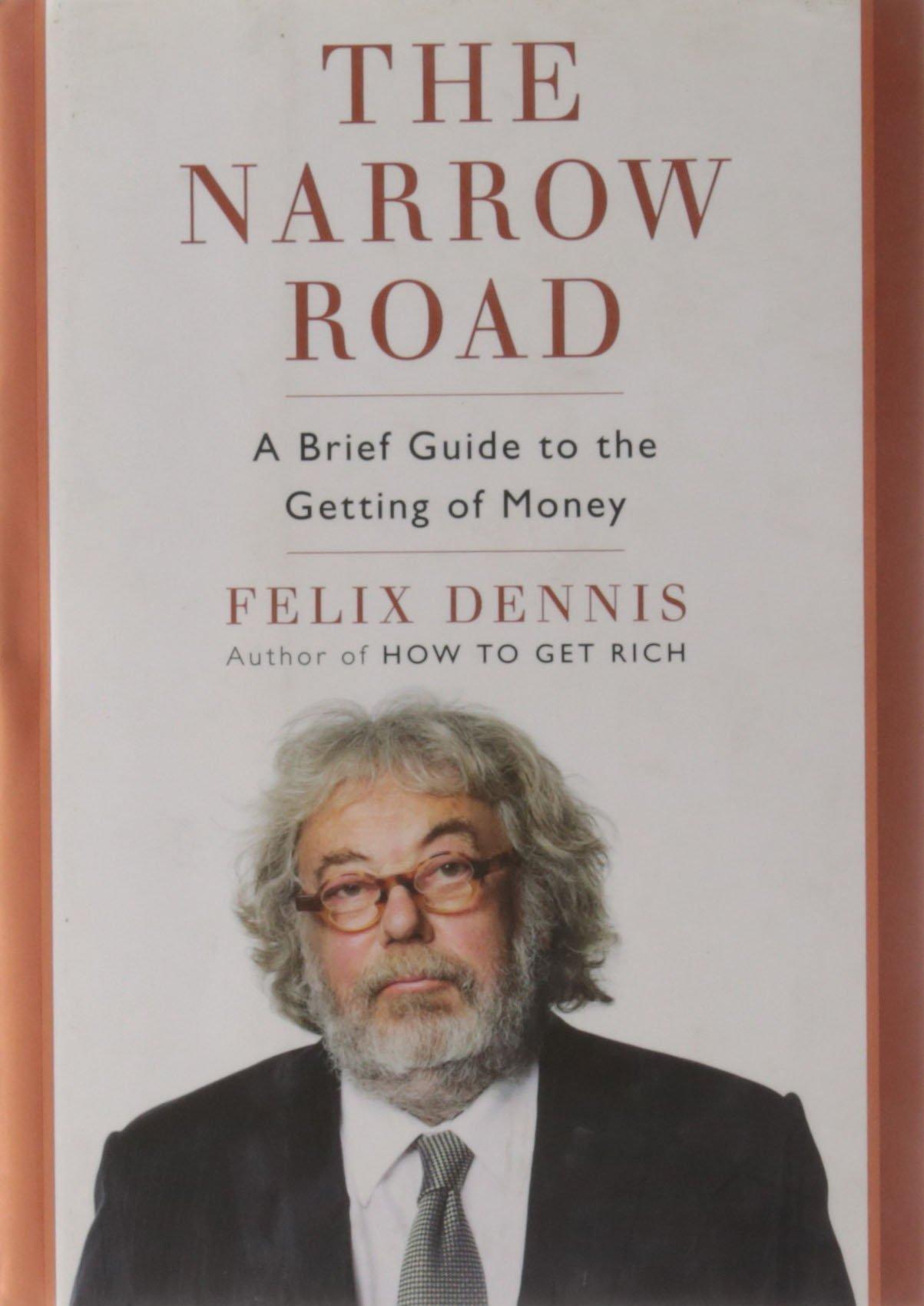 the-narrow-road-88-tips-from-maxim-founder-felix-dennis-2